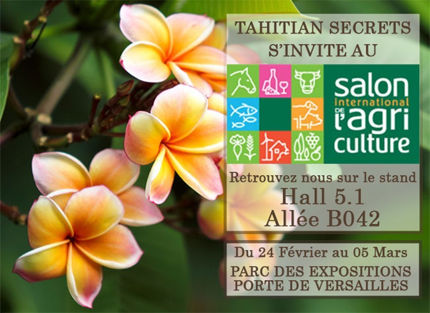 Tahitian Secrets will be present at the salon international de l'agriculture