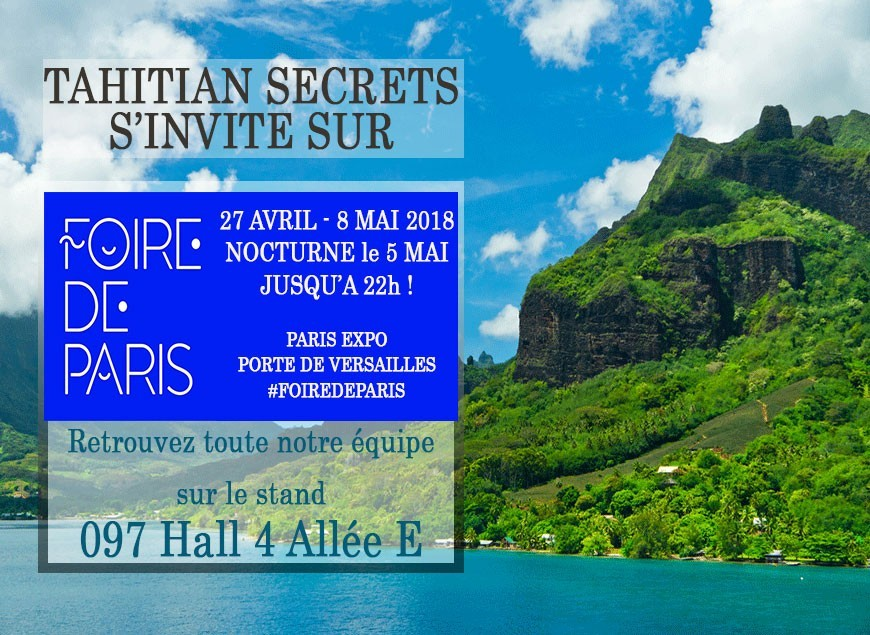 Tahitian Secrets will be present at La Foire de Paris